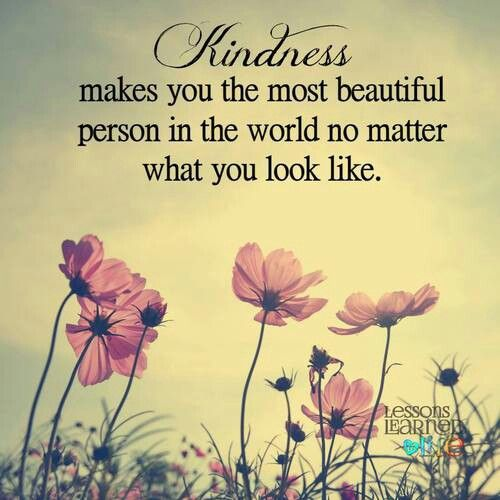 Most Beautiful Places In The World Quotes: Kindness Makes You The Most Beautiful Person In The World