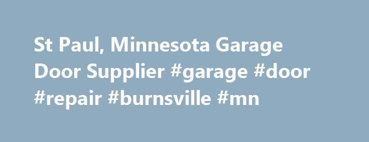 St Paul, Minnesota Garage Door Supplier #garage #door #repair #burnsville #