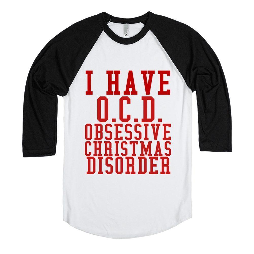 I Have O.C.D. Obsessive Christmas Disorder-White/Evergreen T-Shirt L