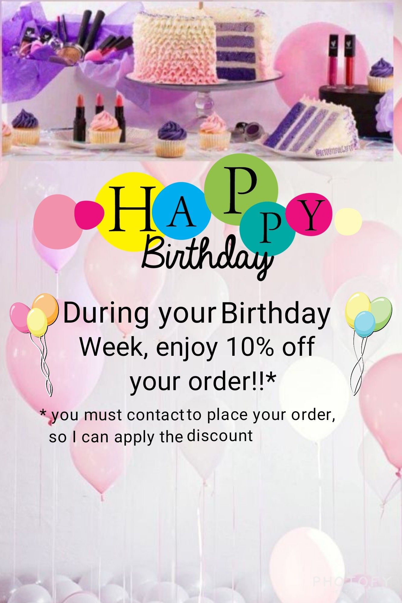 Birthday week special. Before placing your order, contact