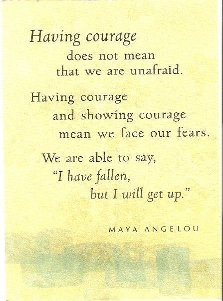 Maya Angelou 3 Courage Happy Things Pinterest Maya Angelou