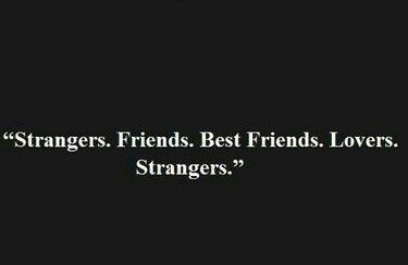 Strangers Friends Best Friends Lovers Strangers Stranger