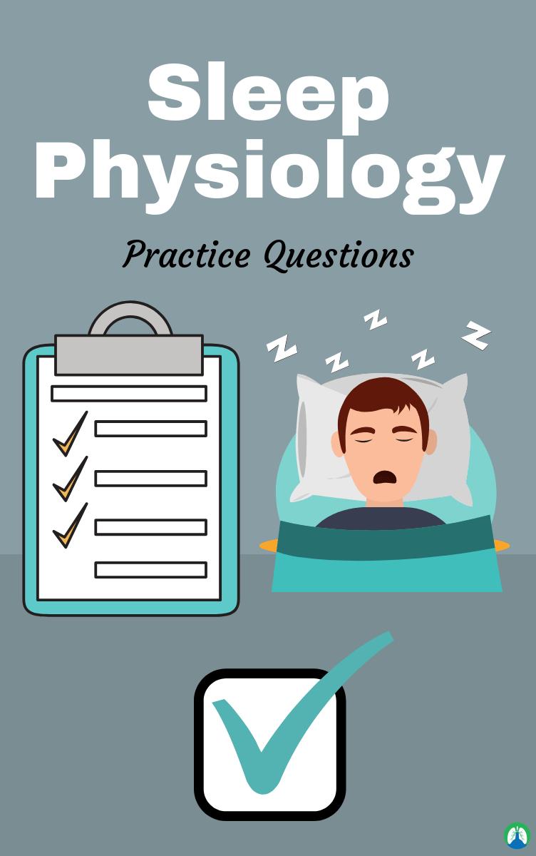 Sleep Physiology and the Disorders of Sleep (Study Guide