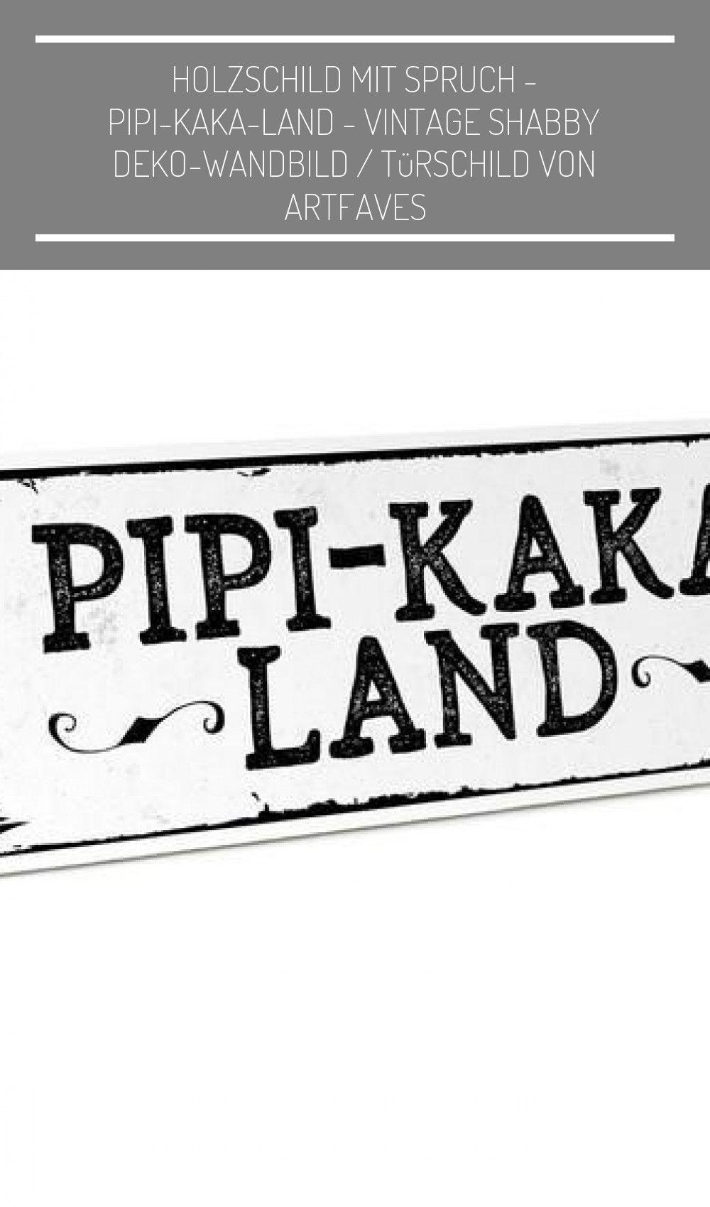 Holzschild Mit Spruch Pipi Kaka Land Im Shabby Chic Vintage Stil Fur Bad Wc Toilette Auch Als Turschild Keramik Ideen Mu