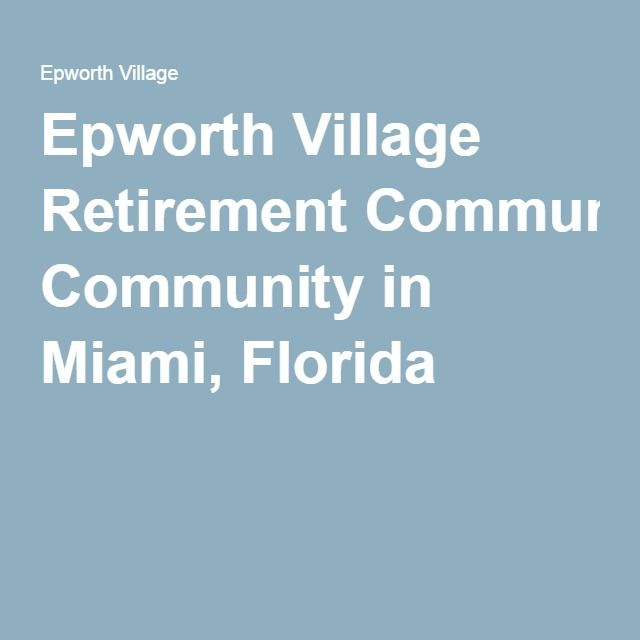 Epworth Village Retirement Community in Miami, Florida
