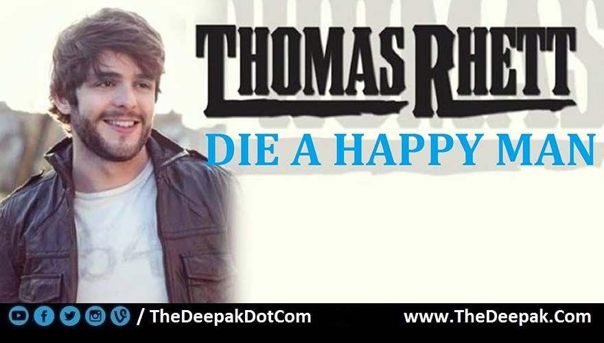 Thedeepak Com Die A Happy Man Guitar Chords Strumming Thomas Rhett Die A Happy Man Thomas Rhett Man