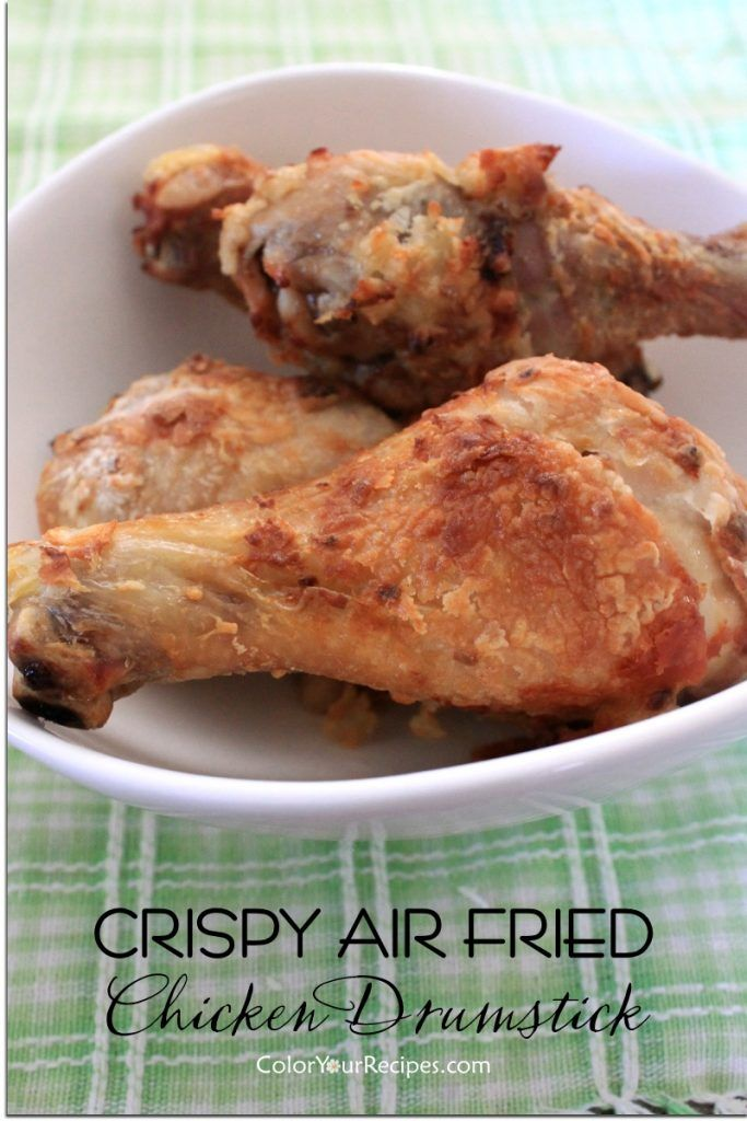 Crispy Air Fried Chicken Drumstick Recipe • Color Your