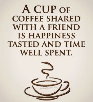 coffee and friends quotes a cup of coffee coffee and friends