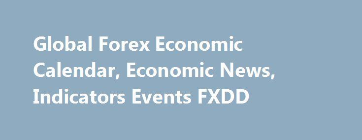 Global Forex Economic Calendar Economic News Indicators Events