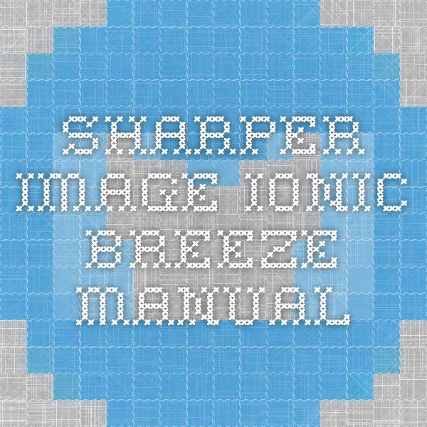 Sharper Image Ionic Breeze Manual
