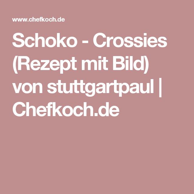 Schoko - Crossies (Rezept mit Bild) von stuttgartpaul | Chefkoch.de