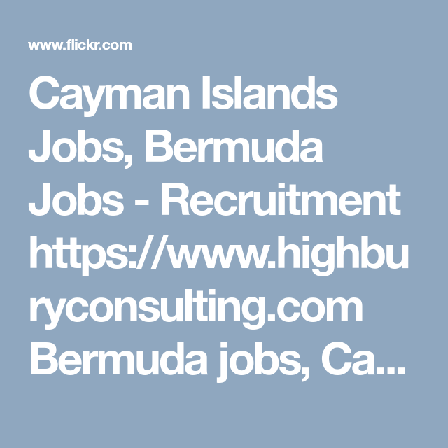 Cayman Islands Jobs Bermuda Jobs Recruitment Recruitment
