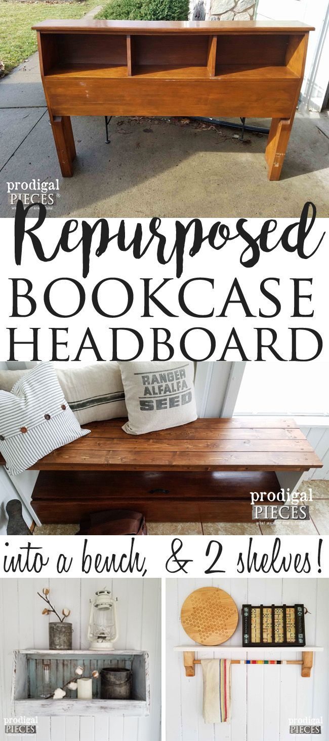 A Repurposed Bookcase Headboard Becomes 3 New Projects Including Bench Wall Bin And Shelf By Prodigal Pieces Prodigalpieces