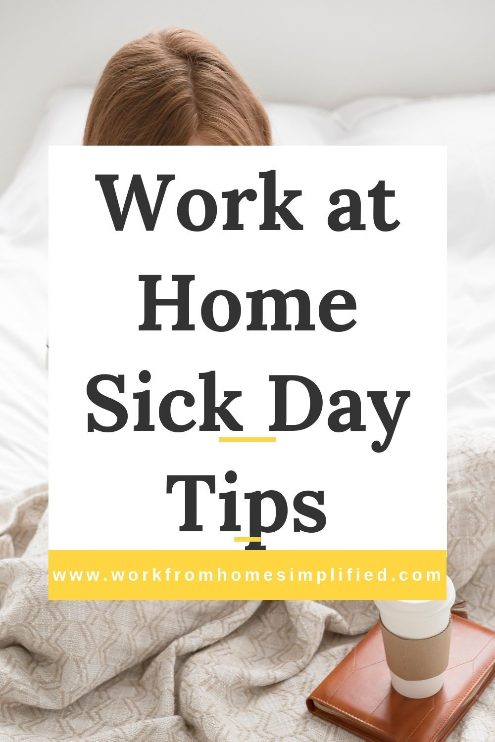 What To Do When You Are Sick and Work at Home Work from