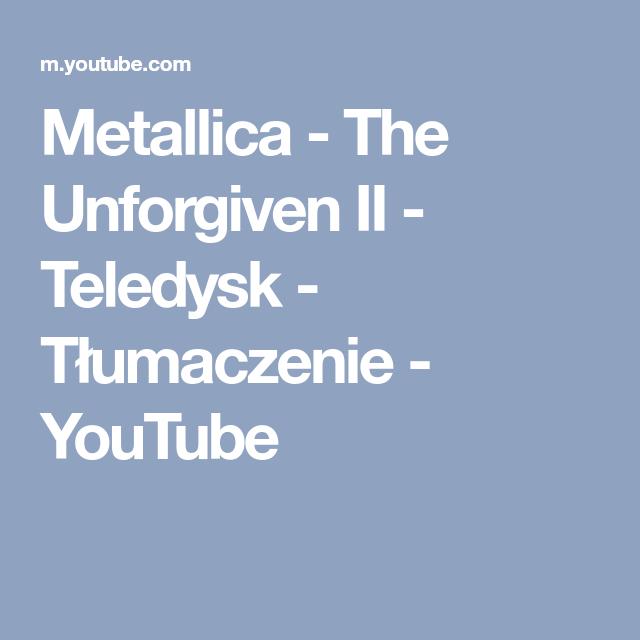 Metallica The Unforgiven Ii Teledysk Tlumaczenie Youtube
