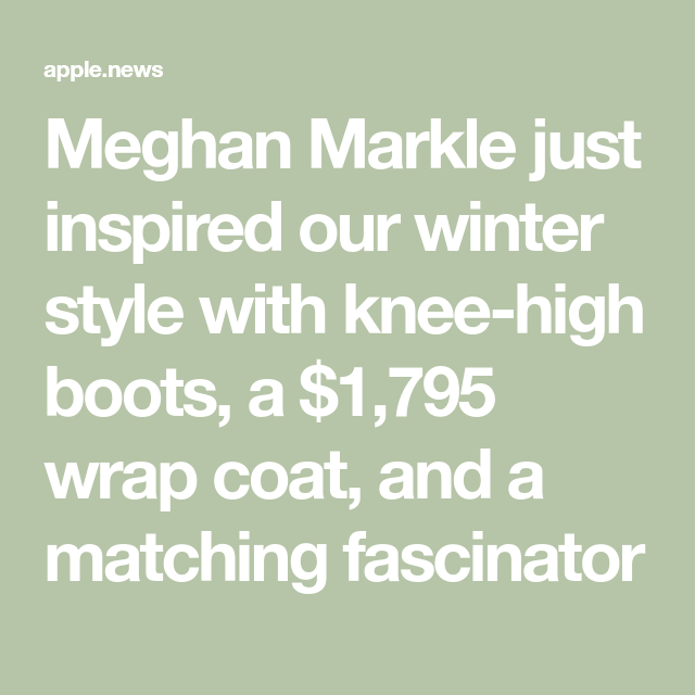 Meghan Markle just inspired our winter style with knee-high boots, a $1,795 wrap coat, and a matching fascinator — Insider #fascinatorstyles
