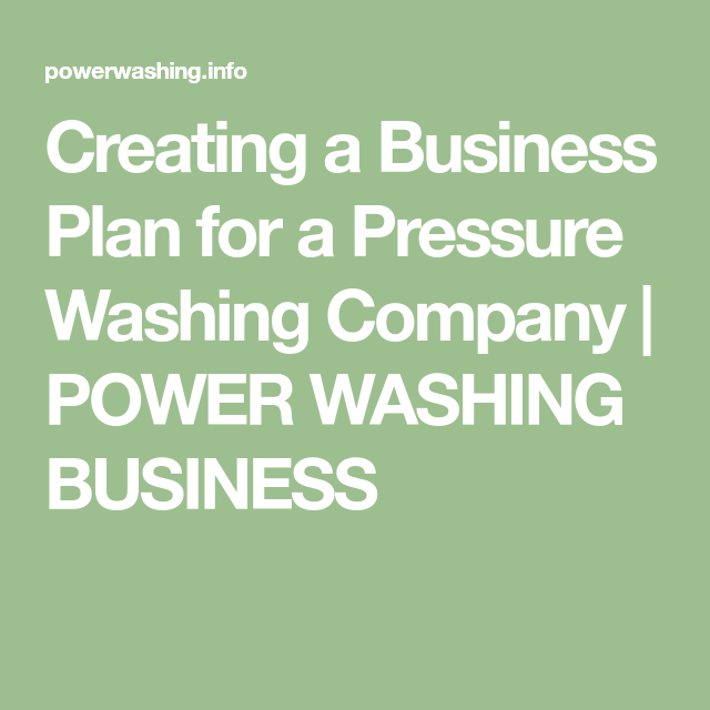 Creating A Business Plan For Pressure Washing Company