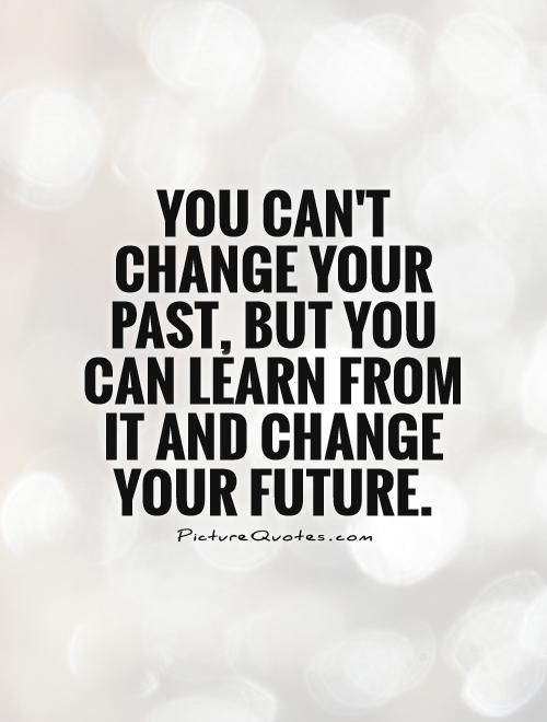 Image Result For Past And Future Quotes Think Back To Move Forward
