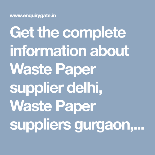 Get the complete information about Waste Paper supplier