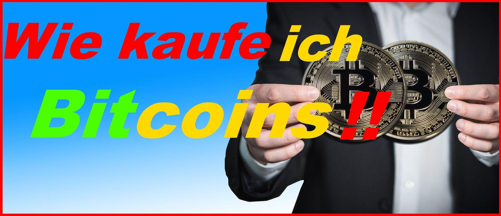 Wie Kaufe Ich Bitcoins