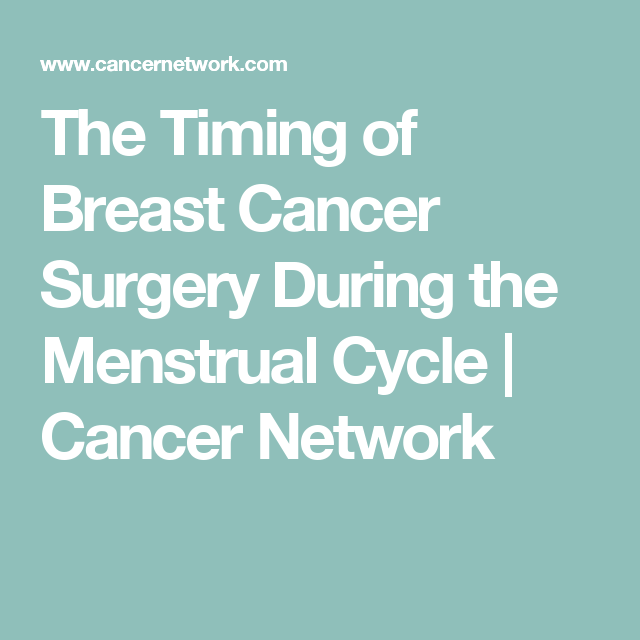 The Timing of Breast Cancer Surgery During the Menstrual Cycle | Cancer Network