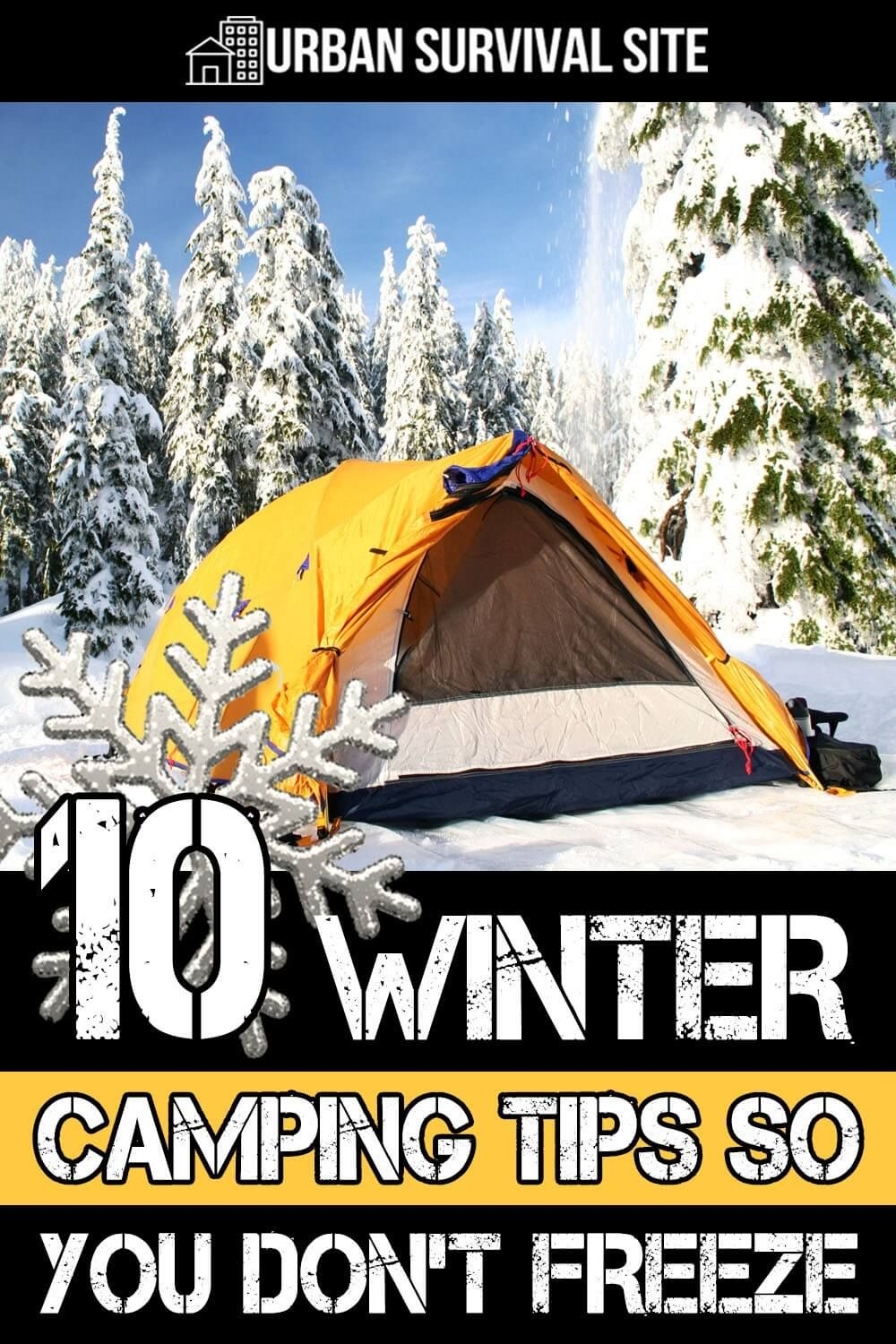 10 Winter Camping Tips So You Don T Freeze Urban Survival Site Winter Camping Camping Hacks Wilderness Survival Skills