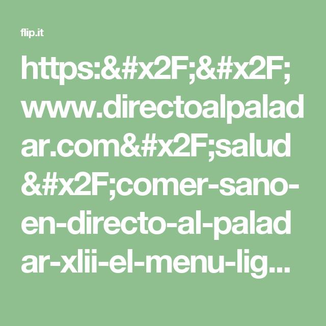 https://www.directoalpaladar.com/salud/comer-sano-en-directo-al-paladar-xlii-el-menu-ligero-del-mes