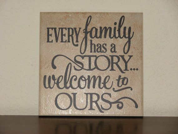 every family has a story welcome to ours decorative tile plaque sign saying cricut. Black Bedroom Furniture Sets. Home Design Ideas
