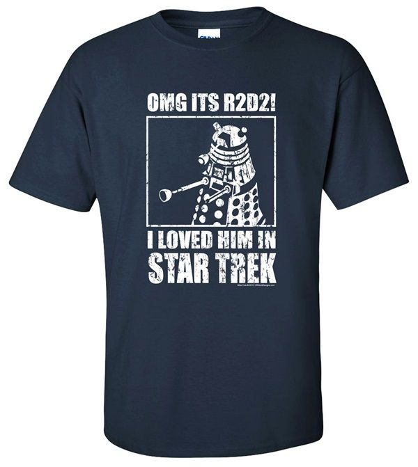3e7057a3b OMG Its R2-D2 I Loved Him in Star Trek T-Shirt | Funny and Geeky T ...