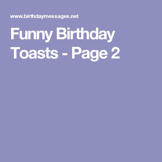 Funny Birthday Toasts Page 2 Birthday Toast Birthday Humor Funny Birthday Message