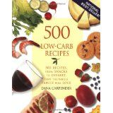 500 Low-Carb Recipes: 500 Recipes from Snacks to Dessert, That the Whole Family Will Love (Paperback)By Dana Carpender