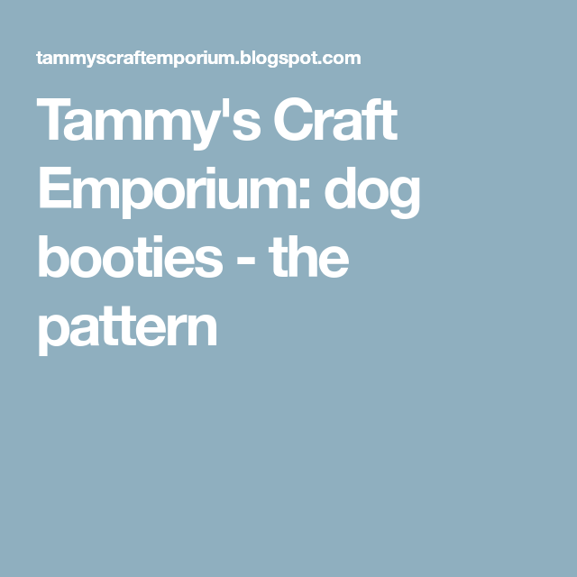 Tammy\'s Craft Emporium: dog booties - the pattern | sewing ...