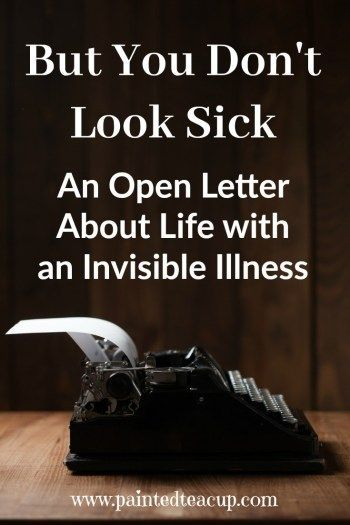 I Thought I Was Lazy Invisible Day To >> But You Don T Look Sick An Open Letter About Life With An Invisible
