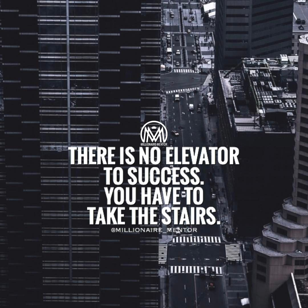 There Are No Shortcuts To Success If You Want It You Re Going To Have To Work For It Millionairemen Millionaire Mentor Wallpaper Quotes Take The Stairs