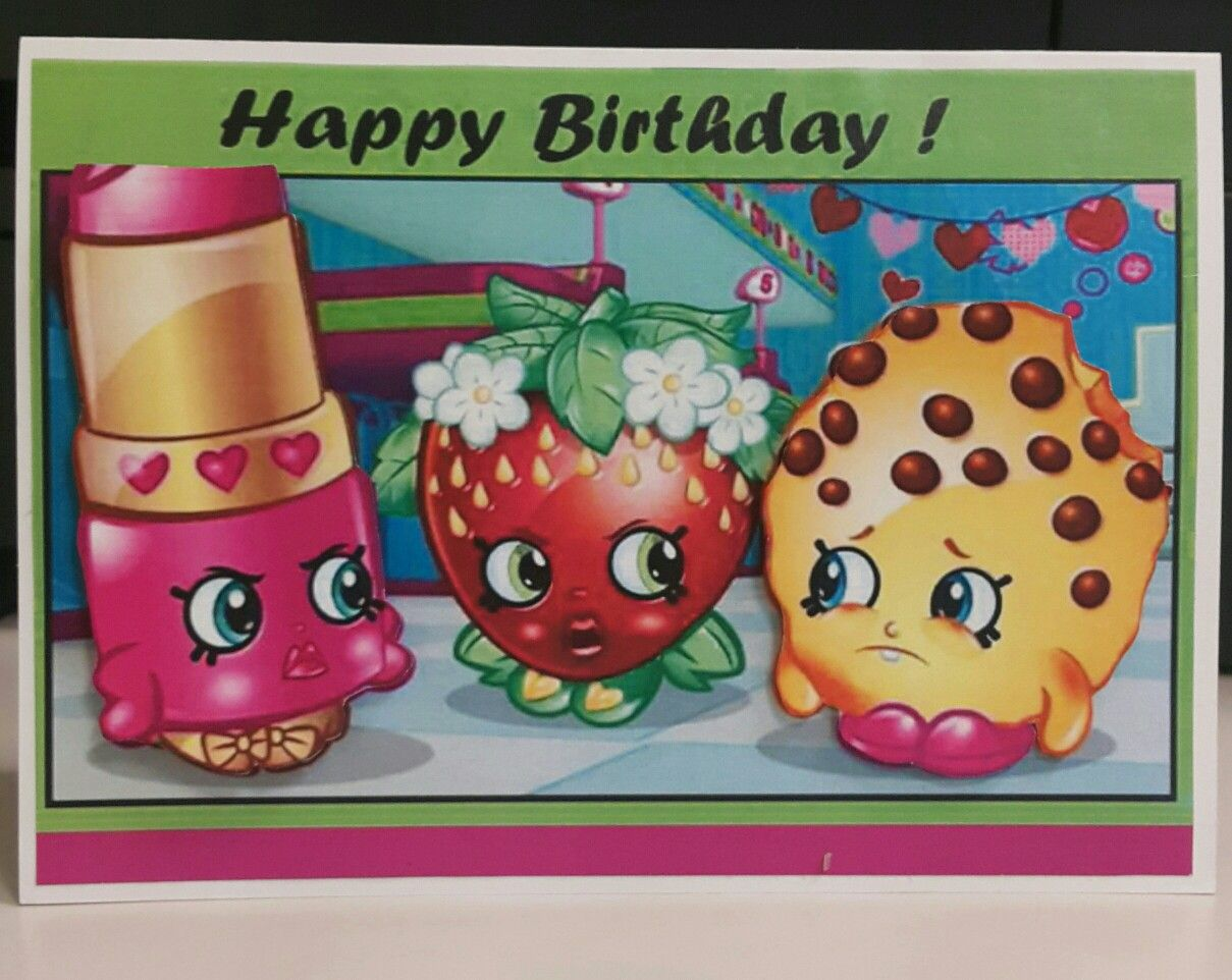 Three Friend Shopkins Birthday Card Handmade Cards Pinterest