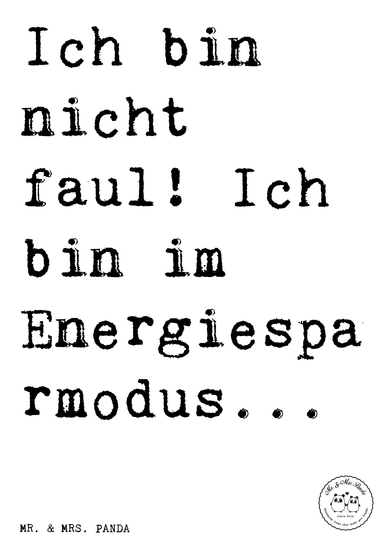 Spruch: Ich bin nicht faul! Ich bin im Energiesparmodus ...