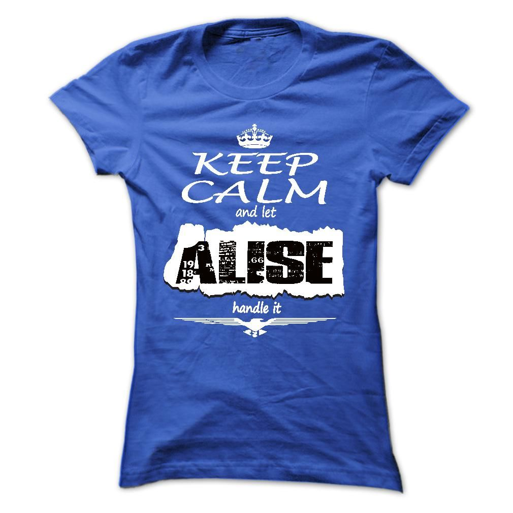 Keep Calm And Let ALISE Handle It - T Shirt, Hoodie, Hoodies, Year,Name, Birthday T Shirts, Hoodies. Check price ==► https://www.sunfrog.com/Names/Keep-Calm-And-Let-ALISE-Handle-It--T-Shirt-Hoodie-Hoodies-YearName-Birthday-Ladies.html?41382