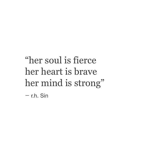 Her soul is fierce her heart is brave her mind is strong ...