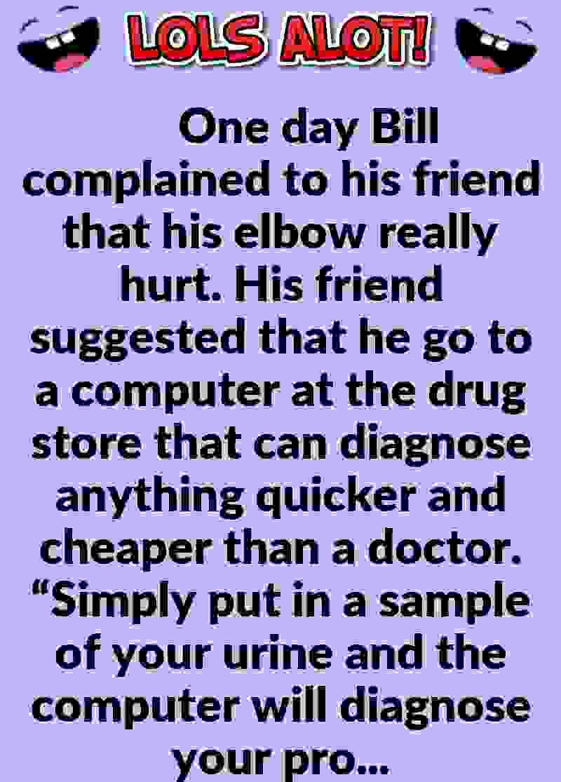 Hilarious Joke One Day Bill Complained To His Friend Old Man Jokes Jokes About Men Joke Of The Day
