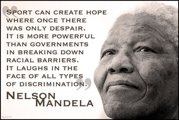 Nelson Mandela - 'Sport has the power to change the world' #sports #mandela #RIP #quote
