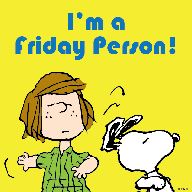 I'm a Friday person.