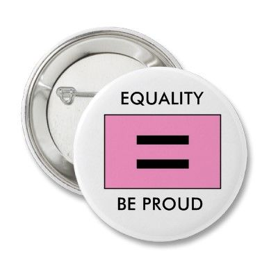 PINK EQUALITY SYMBOL BE PROUD from http://www.zazzle.com/equality+buttons