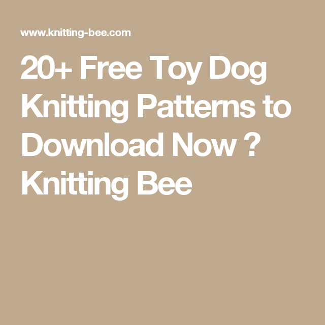 20 Free Toy Dog Knitting Patterns To Download Now Knitting Bee
