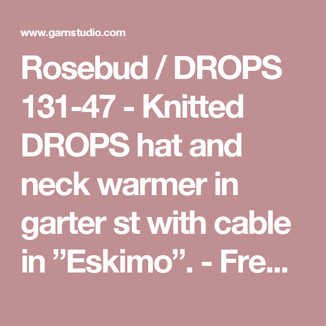 """Rosebud / DROPS 131-47 - Knitted DROPS hat and neck warmer in garter st with cable in """"Eskimo"""". - Free pattern by DROPS Design"""