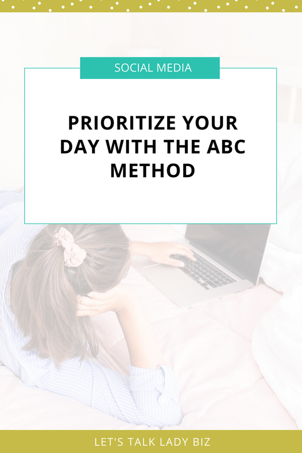Prioritize Your Day With The ABC Method Prioritize