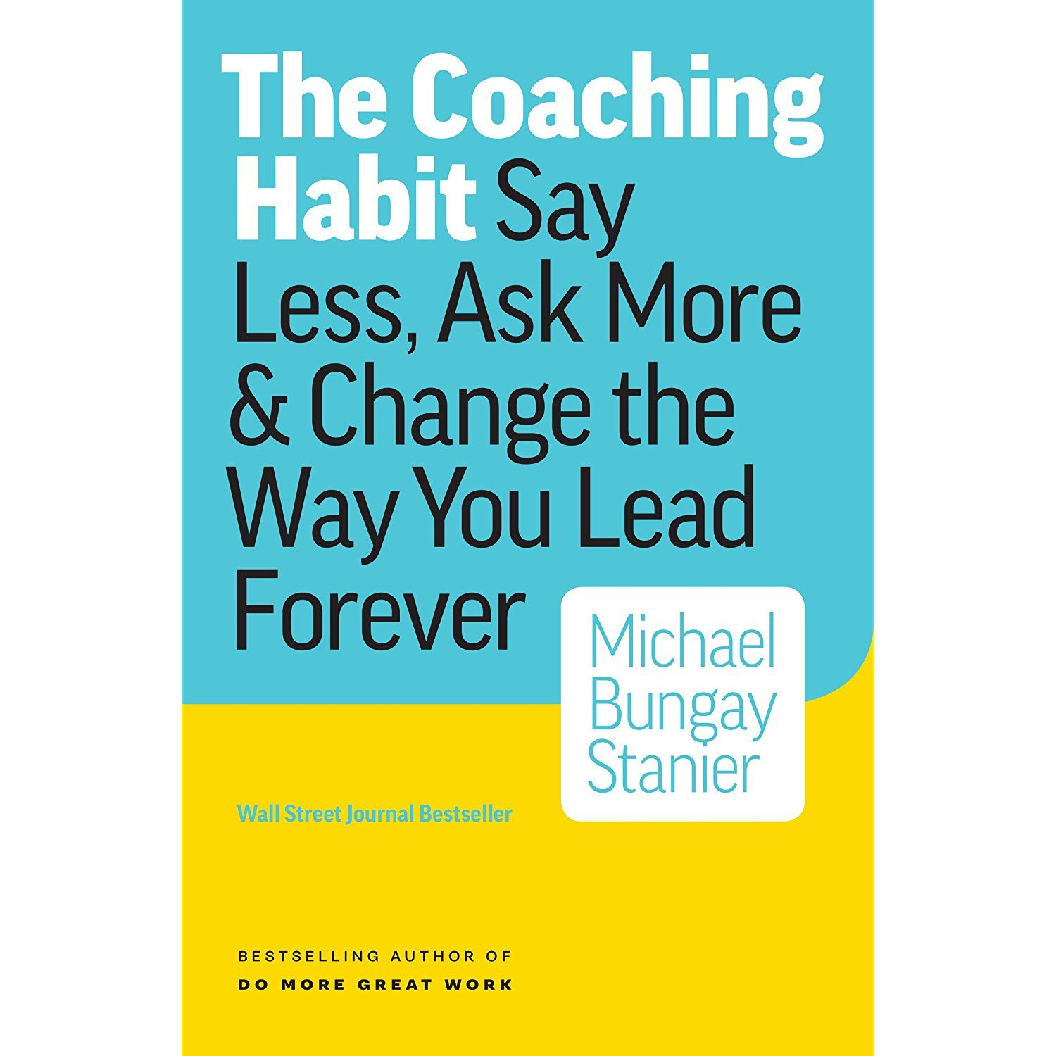 The Coaching Habit Say Less Ask More Kindlestore