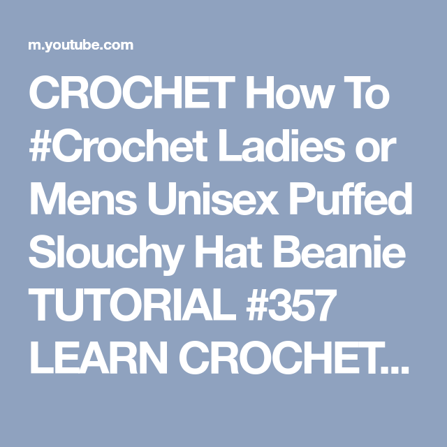 de734a3f8ca33e CROCHET How To #Crochet Ladies or Mens Unisex Puffed Slouchy Hat Beanie  TUTORIAL #357