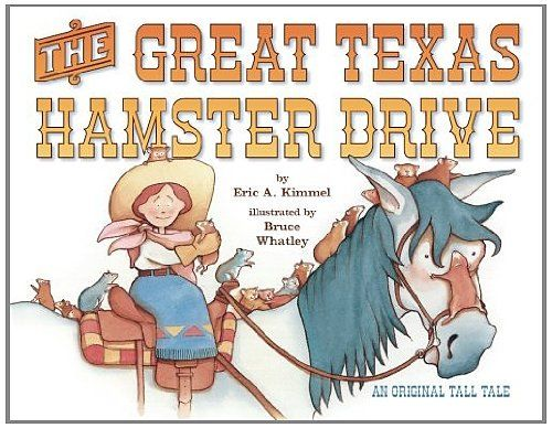 The Great Texas Hamster Drive by Eric A. Kimmel -- Texas