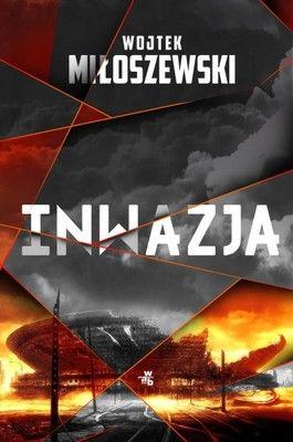 Inwazja Wojtek Miloszewski Ksiazka 6810390237 Oficjalne Archiwum Allegro Movie Posters Ebooks Library Ebooks