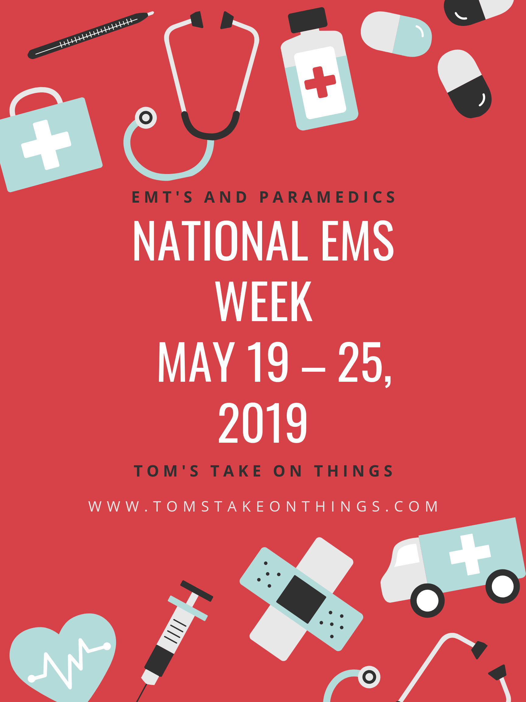 National Ems Week May 19 25 2019 Tom S Take On Things
